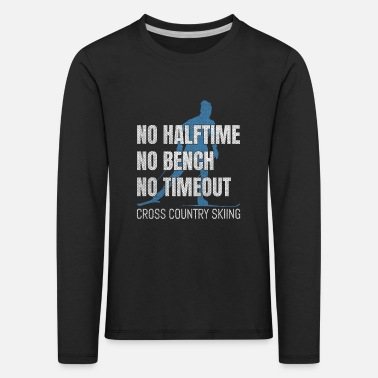 No Halftime No Bench No Timeout - Kids' Premium Longsleeve Shirt