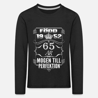 Age 1952-65 years perfection - 2017 - SE - Kids' Premium Longsleeve Shirt