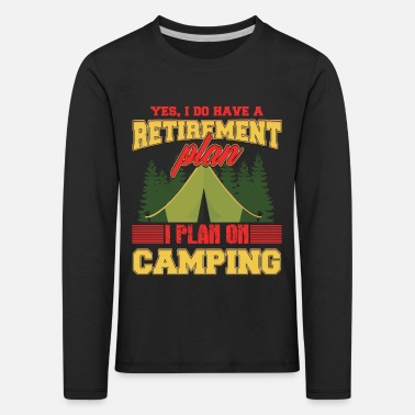 Quotes Camping Camper Camping Campfire Tent Gift - Kids' Premium Longsleeve Shirt