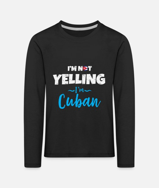 Cuba Long-Sleeved Shirts - I'm Not Yelling I'm Cuban - Kids' Premium Longsleeve Shirt black
