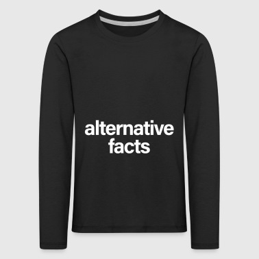 Alternative Weiß Fakten - Kinder Premium Langarmshirt