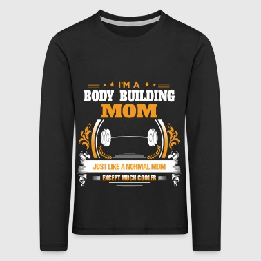 Body Building Mom Shirt Gift Idea - Kids' Premium Longsleeve Shirt