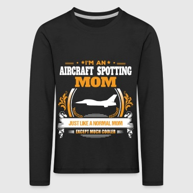 Aircraft Spotting Mom Shirt Gift Idea - Kids' Premium Longsleeve Shirt