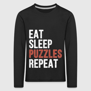Eat sleep Puzzles Repeat - Funny Gift - Kinder Premium Langarmshirt