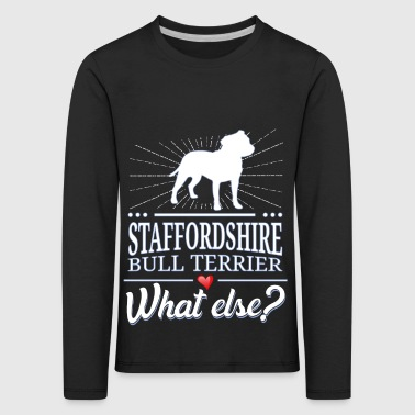 Staffordshire Bullterrier what else? - Kinder Premium Langarmshirt