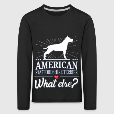 American Staffordshire Terrier what else? - Kinder Premium Langarmshirt