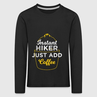 Instant Hiker Hiking and Camping Shirt - Kids' Premium Longsleeve Shirt