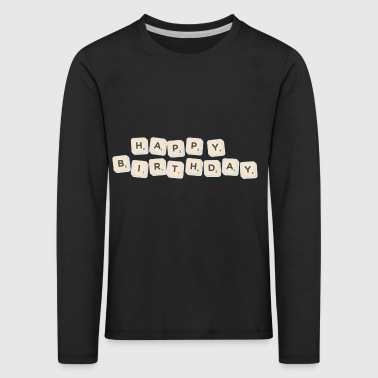 Happy Birthday Scrabble - Kinder Premium Langarmshirt