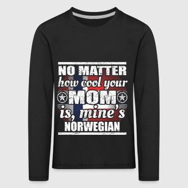 no matter mom cool mutter gift Norwegen png - Kinder Premium Langarmshirt