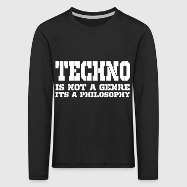 techno is not a philos - Kids' Premium Longsleeve Shirt