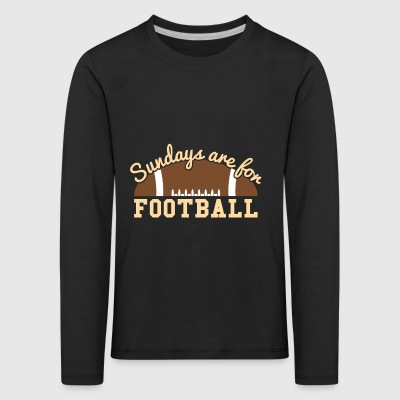 Sundays are for Football - Kinder Premium Langarmshirt