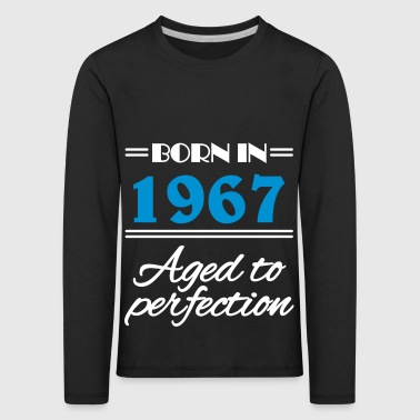 Born in 1967 Aged to perfection - Kids' Premium Longsleeve Shirt