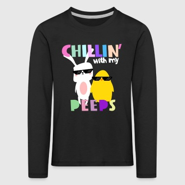 Chillin 'with my peeps - Easter shirt - Kids' Premium Longsleeve Shirt