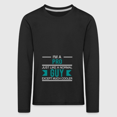 Pro - Gamer - Gift I'am the King sayings - Kids' Premium Longsleeve Shirt