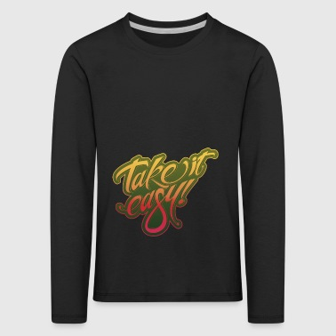 Take it easy yellow-red - Kids' Premium Longsleeve Shirt