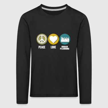 peace love urban planning - Kinder Premium Langarmshirt