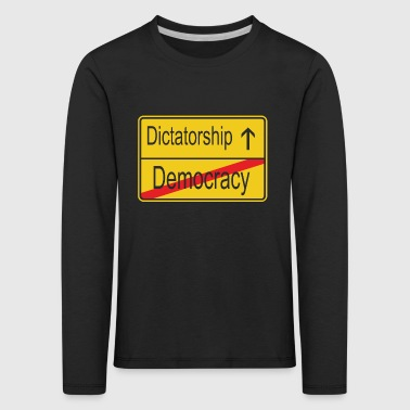 Leaving Democracy entering Dictatorship - Kids' Premium Longsleeve Shirt