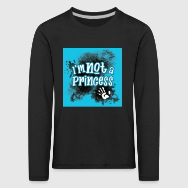 I'm Not a Princess - Kids' Premium Longsleeve Shirt