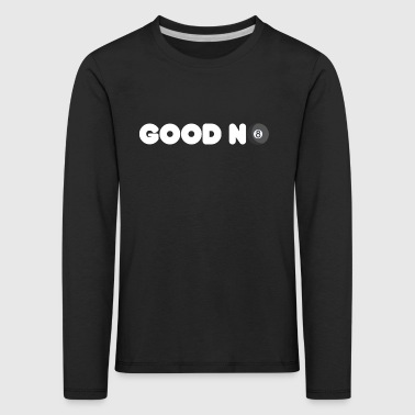 GOOD N8 Billiard Pool Design - Kids' Premium Longsleeve Shirt
