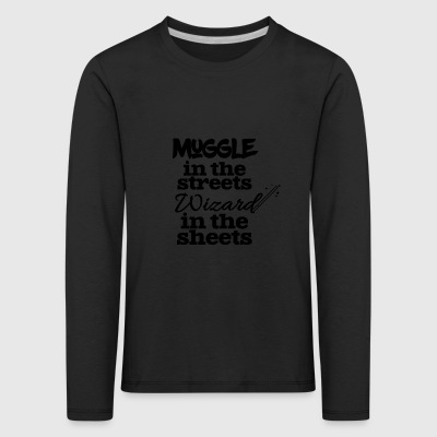 Muggle in the streets wizard in the sheets - Kids' Premium Longsleeve Shirt