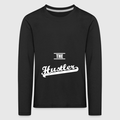 The hustler - Kids' Premium Longsleeve Shirt
