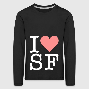 I Love San Francisco! - Kids' Premium Longsleeve Shirt