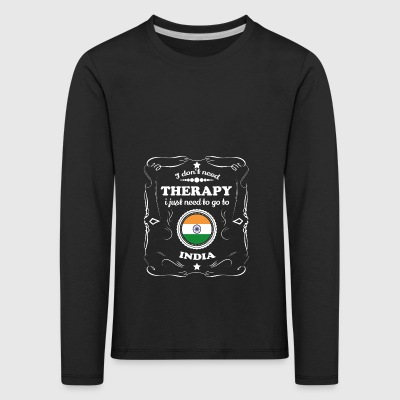 DON T NEED THERAPIE WANT GO INDIA - Kinder Premium Langarmshirt