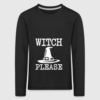 witch please Halloween - Kinder Premium Langarmshirt