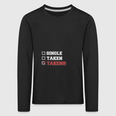 Single - Taken - Taken !!! - Långärmad premium-T-shirt barn