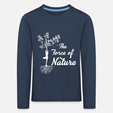 Mother Nature Earth Climate Trees Life Tree Mother Earth Live - Kids' Premium Longsleeve Shirt