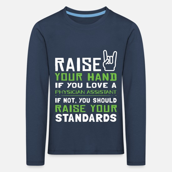 Cool Designed Physician Assistant Coffee Mug Long sleeve shirts - Raise Your Hand if You Love a Physician Assistant - Kids' Premium Longsleeve Shirt navy