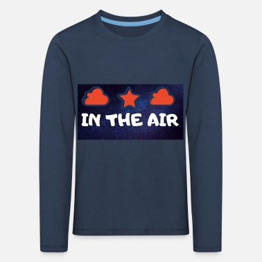 IN THE AIR - Kids' Premium Longsleeve Shirt