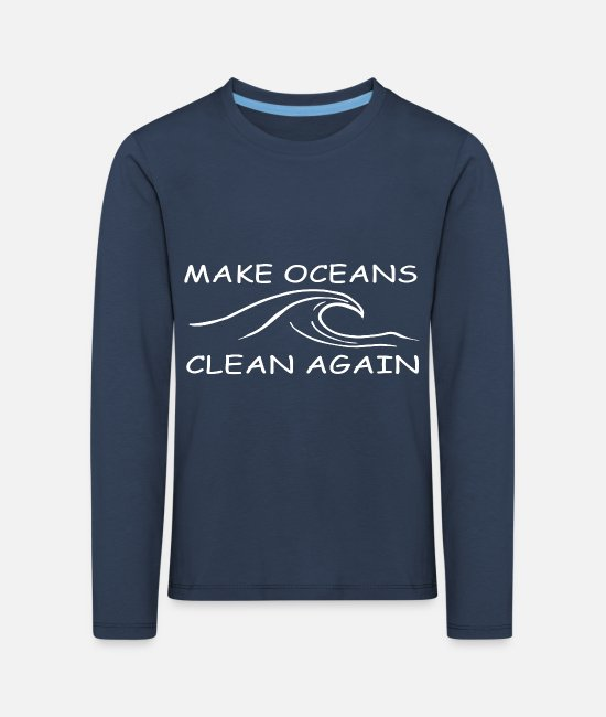 Clean Oceans Long-Sleeved Shirts - make oceans clean again w - Kids' Premium Longsleeve Shirt navy