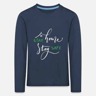 Stay Home Stay Save - Kids' Premium Longsleeve Shirt