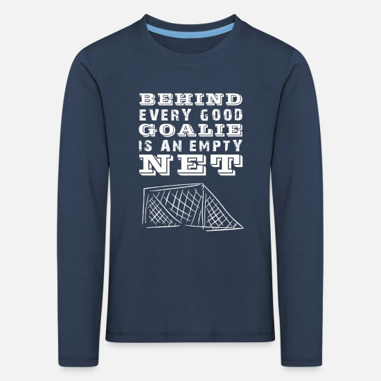 Goalie Long sleeve shirts - Ice Hockey Saying Goalie / Goalie Gift Idea - Kids' Premium Longsleeve Shirt navy