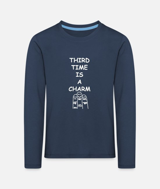 Quote Long sleeve shirts - Third time is a CHarm - Kids' Premium Longsleeve Shirt navy