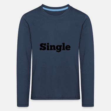Single single - Kids' Premium Longsleeve Shirt