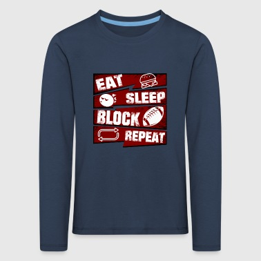 Eat Sleep Block Repeat Football Offensive Lineman - Kinder Premium Langarmshirt