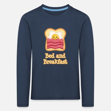 Toast mit Ei + Speck und Spruch: Bed and Breakfast - Kinder Premium Langarmshirt
