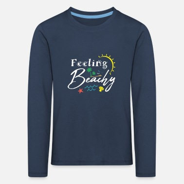 Funny Feeling Beachy Summer Holiday Vacation - Kids' Premium Longsleeve Shirt
