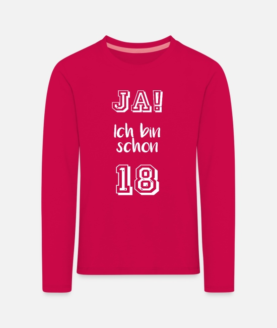 Young Long-Sleeved Shirts - YES! I am already 18 - Kids' Premium Longsleeve Shirt dark pink