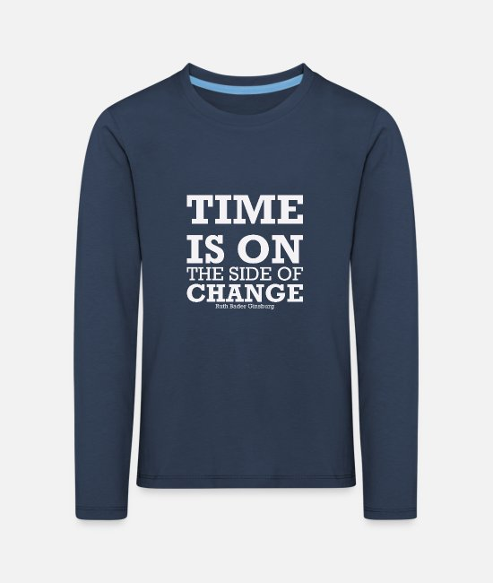 Idea Long sleeve shirts - Time Is On The Side Of Change - Kids' Premium Longsleeve Shirt navy
