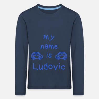 Ludovic LUDOVIC MY NAME IS - Kids' Premium Longsleeve Shirt