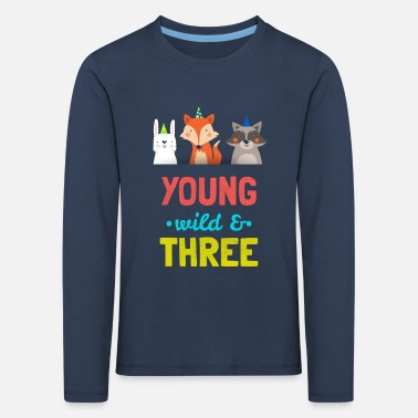 Birthday Boy &amp Young wild & three young wild three years birthday - Kids' Premium Longsleeve Shirt