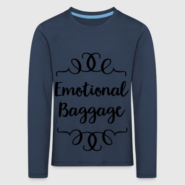 2541614 130852720 emotional baggage - Kids' Premium Longsleeve Shirt