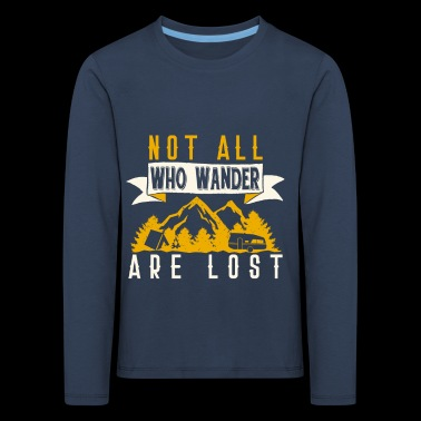 not all who are hiking T-shirt with mountains - Kids' Premium Longsleeve Shirt
