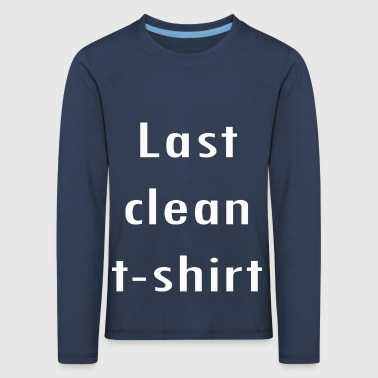 Last clean shirt - Kids' Premium Longsleeve Shirt