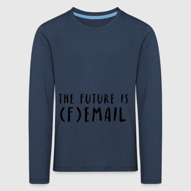 Female Future Email Feminism Gift Idea - Kids' Premium Longsleeve Shirt
