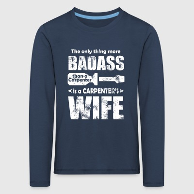 carpenters wife - Kinder Premium Langarmshirt