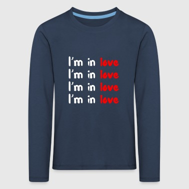 Im in love - Kinder Premium Langarmshirt